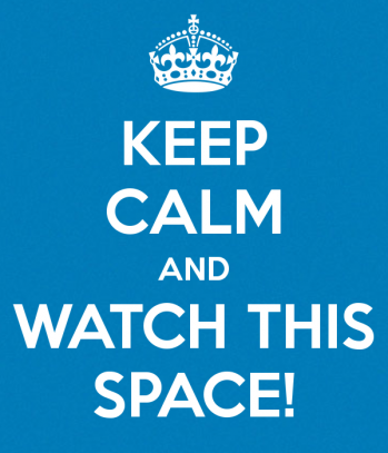 keep-calm-and-watch-this-space-56